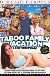 Taboo Family Vacation An XXX Taboo Parody video on demand from Desperate Pleasures Porn Movie